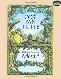 W.A. Mozart: Cosi Fan Tutte (Dover Vocal Scores) by Mozart, Wolfgang Amadeus