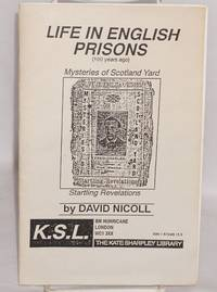 Life in English prisons (100 years ago). Mysteries of Scotland Yard. Startling revelations by  David Nicoll - Paperback - 1992 - from Bolerium Books Inc., ABAA/ILAB and Biblio.com