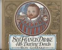 Sir Francis Drake by  Roy Gerrard - First Edition - 1988 - from Granny Goose Books and Biblio.com