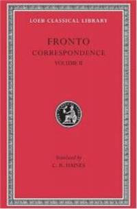 Marcus Cornelius Fronto: Correspondence, II (Loeb Classical Library No. 113) (Volume II) by Fronto - Hardcover - 2001-08-09 - from Books Express (SKU: 0674991257n)