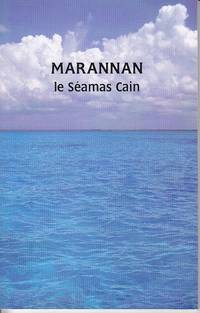 Marannan  [Seas]  SIGNED, 1st Edition by  Seamas Cain - Paperback - Signed First Edition - 2005 - from Monroe Bridge Books, SNEAB Member (SKU: 007644)