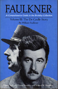 image of Faulkner: A Comprehensive Guide to the Brodsky Collection Vol III: The De Gaulle Story