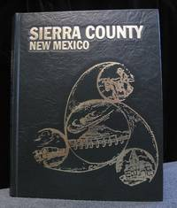 History of Sierra County, New Mexico by Cain  Jack and Grace - First Edition - 1979 - from Montanita Publishing  (SKU: 985)
