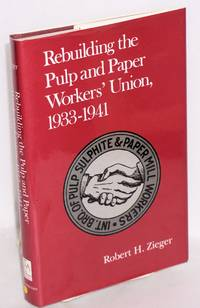 image of Rebuilding the Pulp and Paper Workers' Union, 1933-1941