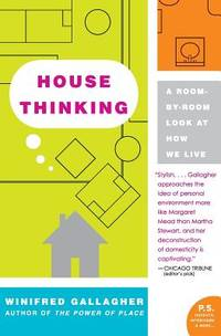 House Thinking : A Room By Room Look at How We Live