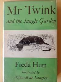 Mr. Twink and the Jungle Garden. by  Freda Hurt - First Edition - from Much Ado Books (SKU: 12426)