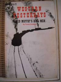 image of Western Yesterdays. Volume X: David Moffat's Hill Men