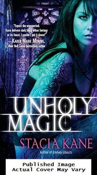 Unholy Magic by Kane, Stacia - 2010-07-06
