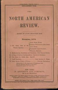 North American Review, Vol. 129, No 5. November (No. 276): I. The Other Side of the Woman Question; II. Malthusianism, Darwinism and Pessimism, III. A Pages of Political Correspondence: Stanton to Buchanan, IV. The Diary of a Public Man, Part 4, V. Tariff Reactions, VI. Some Recent Works of Fiction: George Eliot, Frances Hodgson-Burnett, George W. Cable, The.
