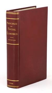 Principles of Social Economics Inductively Considered and Practically Applied, with Criticisms on Current Theories [SIGNED]