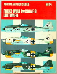 FOCKE-WULF FW 190A/F/G LUFTEWAFFE Aircam Aviation Series No. 44