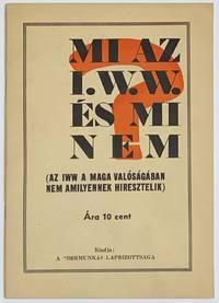 image of Mi az I.W.W. és mi nem; (az IWW a maga valóságában nem amilyennek hiresztelik)