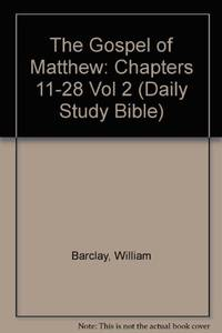 image of Gospel of Matthew: Chapters 11-28 v.2: Chapters 11-28 Vol 2 (Daily Study Bible)