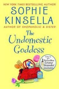 The Undomestic Goddess by Sophie Kinsella - 2005-03-04