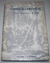 Chancellorsville: Lee's Greatest Battle