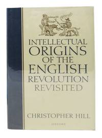 INTELLECTUAL ORIGINS Of The ENGLISH REVOLUTION REVISITED