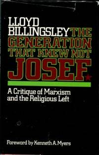 image of The Generation That Knew Not Josef: A Critique Of Marxism And The Religious Left