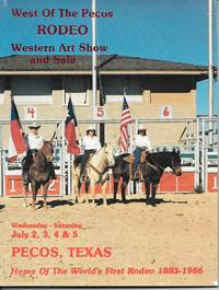 image of West Of The Pecos Rodeo & Western Art Show And Sale 1986 West Ot the Pecos  Rodeo, Wednesday - Saturday July 2, 4, & 5
