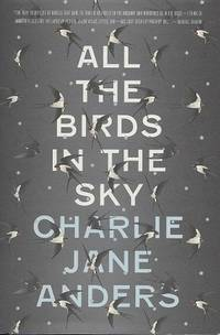 ALL THE BIRDS IN THE SKY (SIGNED)