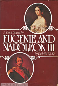 image of Eugenie and Napoleon III: A Dual Biography