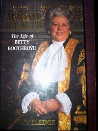 Madame Speaker : The Life of Betty Boothroyd