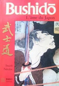 Bushido. L'âme du Japon