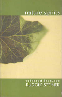 Nature Spirits: Selected Lectures by Rudolf Steiner - Paperback - 2003 - from Goulds Book Arcade (SKU: 159542)