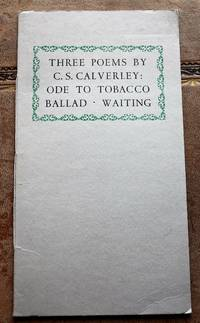 Three Poems By C S Calverley : Ode To Tobacco - Ballad - Waiting