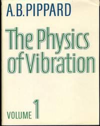 The Physics of Vibration Vol 1 (v. 1)