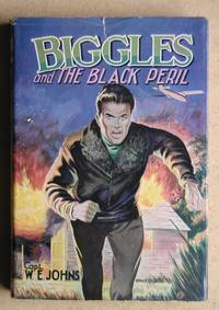 Biggles and the Black Peril. by  Captain W. E Johns - Hardcover - Reprint. - from N. G. Lawrie Books. (SKU: 46847)