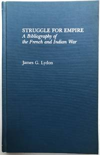 Struggle for Empire: A Bibliography of the French and Indian War