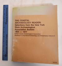 image of The Coastal Archaeology Reader: Selections From the New York State Archaeological Association Bulletin, 1954-1977