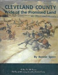 Cleveland County the Pride of the Promised Land: An Illustrated History by  Bonnie Speer - Hardcover - Limited/Numbered - 1988 - from K. L. Givens Books (SKU: 004474)