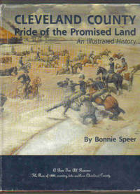 Cleveland County the Pride of the Promised Land: An Illustrated History