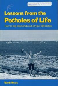Lessons from the Potholes of Life: How to Dig Diamonds Out of Your Difficulites