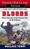 Bloods: Black Veterans of the Vietnam War: An Oral History by Wallace Terry - 1985-02-03