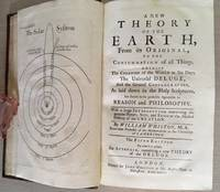 Whiston's Theory of the Earth - ' A New Theory of the Earth, from its Original, to the Consummation of all things , Wherein the Creation of the World in Six Days, the Universal Deluge, and the General Conflagration, As Laid Down in the Holy Scriptures..