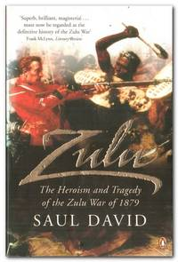 image of Zulu The Heroism and Tragedy of the Zulu War of 1879