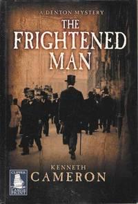 The Frightened Man  (A Denton Mystery)
