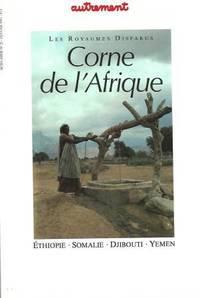 Autrement Hors série, numéro 21 : - Corne de l'Afrique Ethiopie . Somalie ....