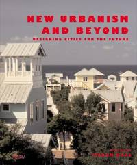 New Urbanism And Beyond : Designing Cities For The Future - Used Books