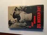 DIE NIGGER DIE! A Political Autobiography. Illustrated