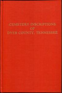 Dyer County, Tennessee, Cemetery Inscriptions of