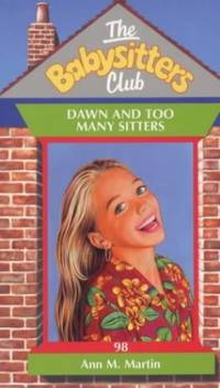 Dawn and Too Many Sitters (Babysitters Club) by  Ann M Martin - Paperback - from World of Books Ltd and Biblio.com