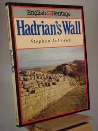 Hadrian's Wall: (English Heritage Series) by Stephen Johnson - Paperback - Reprint.  - 1996 - from Henniker Book Farm and Biblio.co.uk