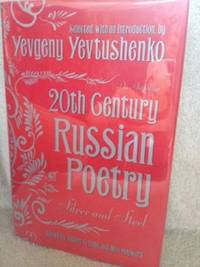Twentieth (20th) Century Russian Poetry: Silver and Steel, An Anthology