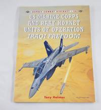 US Marine Corps and RAAF Hornet Units of Operation Iraqi Freedom (Combat Aircraft)