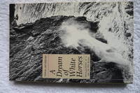 A Dream of White Horses by  Ed Drummond - Paperback - 1997 reprint - from Bob Worth Mountain Books and Biblio.com