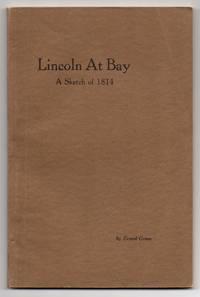 Lincoln at Bay a Sketch of 1814