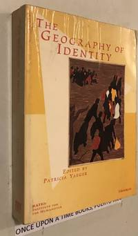 The Geography of Identity by Patricia Yaeger